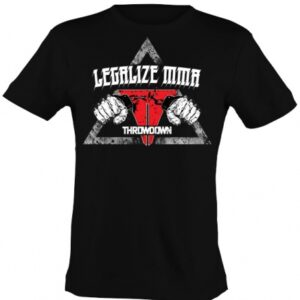 Throwdown Shirt Legalize MMA