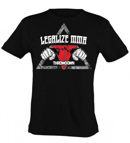 Throwdown Shirt Legalize MMA